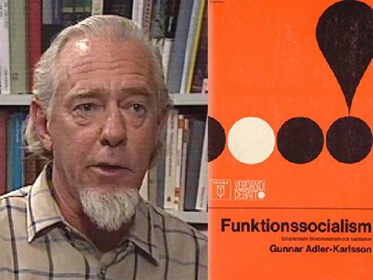 Porträttbild på Gunnar Adler-Karlsson, i montage med framsidan på boken Funktionssocialism.